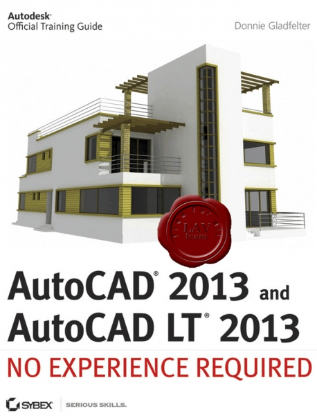 Donnie Gladfelter - AutoCAD 2013: No Experience Required