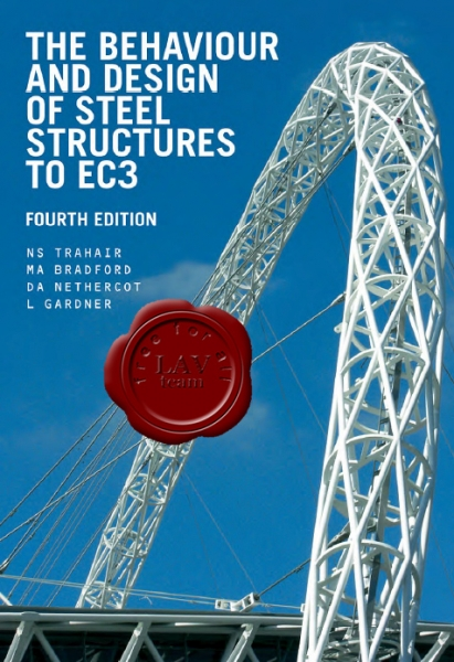 The Behaviour and Design of Steel Structures to Eurocode 3