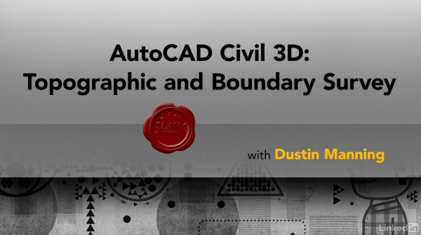 AutoCAD Civil 3D: Topographic and Boundary Survey