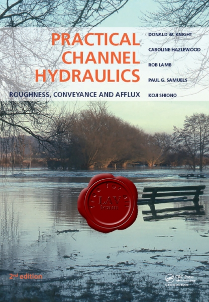 Practical Channel Hydraulics: Roughness, Conveyance and Afflux