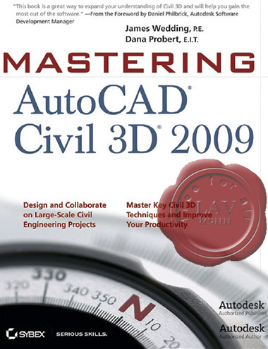 James Wedding, Dana Probert - Mastering AutoCAD Civil 3D 2009