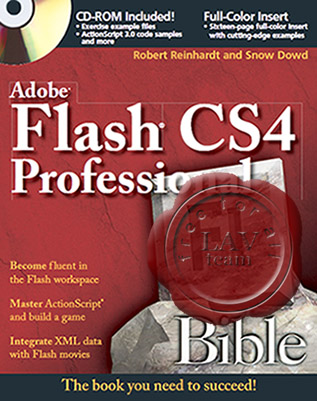 Robert Reinhardt, Snow Dowd - Adobe Flash CS4 Professional Bible