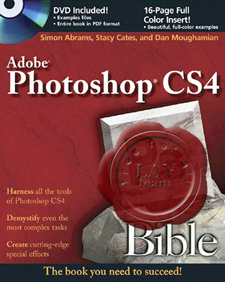 Simon Abrams, Stacy Cates, Dan Moughamian - Photoshop CS4 Bible